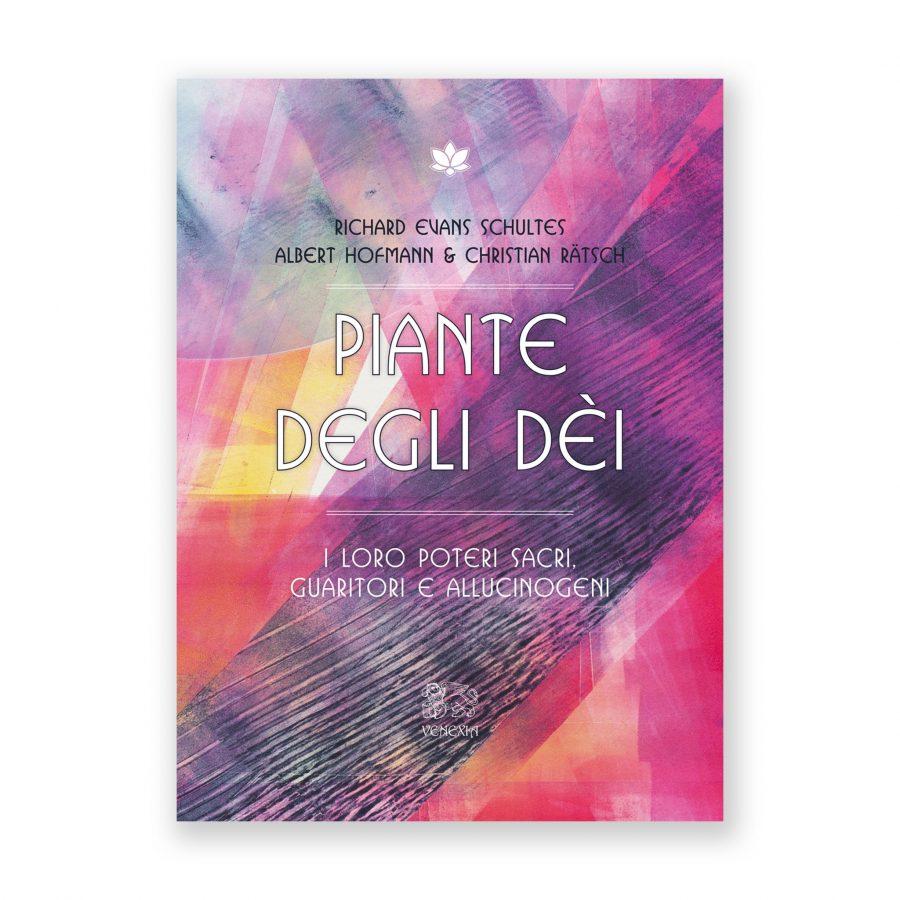 ALBERT HOFMANN, CHRISTIAN RATSC & RICHARD EVANS SCHULTES - Piante degli dèi (Plants of Gods)